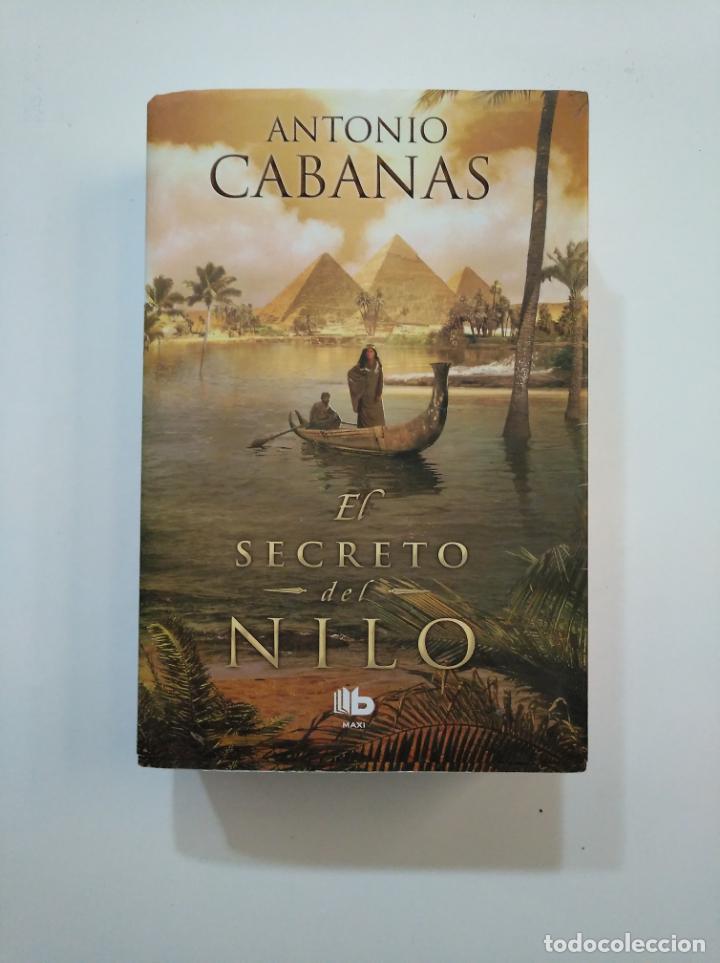 EL SECRETO DEL NILO. - ANTONIO CABANAS. TDK374 (Libros de Segunda Mano (posteriores a 1936) - Literatura - Narrativa - Novela Histórica)