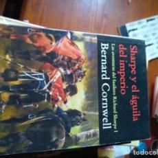 Libros de segunda mano: SHARPE Y EL ÁGUILA DEL IMPERIO (LAS AVENTURAS DEL FUSILERO RICHARD SHARPE I) - BERNARD CORNWELL 2. Lote 194671717