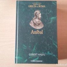 Libros de segunda mano: ANÍBAL. LA NOVELA DE CÁRTAGO - HAEFS, GISBERT (TAPA DURA). Lote 155356718