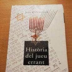 Libros de segunda mano: HISTÒRIA DEL JUEU ERRANT (JEAN D'ORMESSON) COLUMNA. Lote 155493878