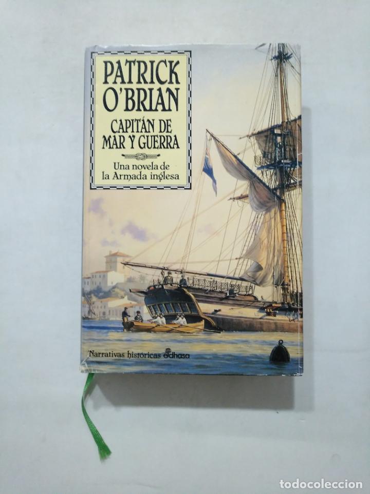 CAPITÁN DE MAR Y GUERRA: UNA NOVELA DE LA ARMADA INGLESA. PATRICK O'BRIAN. EDHASA. TDK377 (Libros de Segunda Mano (posteriores a 1936) - Literatura - Narrativa - Novela Histórica)