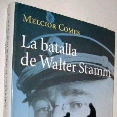 Libros de segunda mano: LA BATALLA DE WALTER STAMM - MELCIOR COMES - EN CATALAN. Lote 155652526