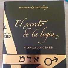 Libros de segunda mano: EL SECRETO DE LA LOGIA. - GINER, GONZALO.. Lote 155654153