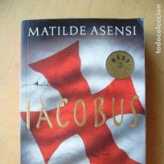 Libros de segunda mano: IACOBUS - MATILDE ASENSI. Lote 155661078