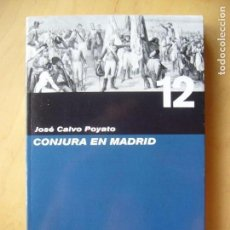 Libros de segunda mano: CONJURA EN MADRID - JOSÉ CALVO POYATO. Lote 155662026