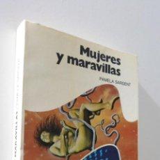 Libros de segunda mano: MUJERES Y MARAVILLAS II : (SELECCIÓN PAMELA SARGENT) - SARGENT, PAMELA. Lote 155771189