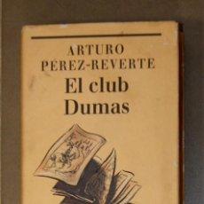 Libros de segunda mano: EL CLUB DUMAS ARTURO PÉREZ-REVERTE . Lote 155771254