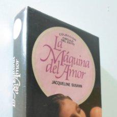 Libros de segunda mano: LA MÁQUINA DEL AMOR - SUSANN, JACQUELINE. Lote 155772929