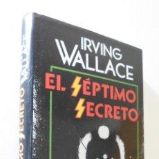 Libros de segunda mano: EL SÉPTIMO SECRETO - WALLACE, IRVING. Lote 155772977