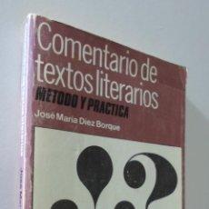 Libros de segunda mano: COMENTARIO DE TEXTOS LITERARIOS: MÉTODO Y PRÁCTICA - DÍEZ BORQUE, JOSÉ MARÍA. Lote 155773698