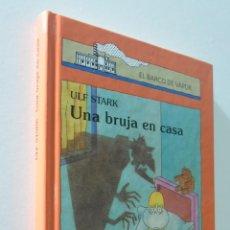 Libros de segunda mano: UNA BRUJA EN CASA - STARK, ULF. Lote 155773706
