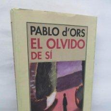 Libros de segunda mano: PABLO D´ORS. EL OLVIDO DE SI. UNA AVENTURA CRISTIANA. EDITORIAL PRE-TEXTOS. NARRATIVA. 2013. Lote 155790282