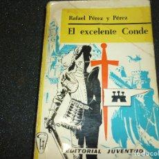 Libros de segunda mano: EL EXCELENTE CONDE POR RAFAEL PEREZ Y PEREZ. Lote 172468667
