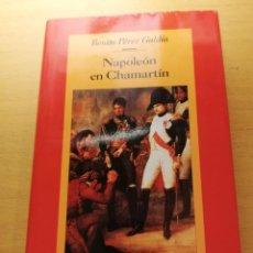 Libros de segunda mano: NAPOLEÓN EN CHAMARTÍN (BENITO PÉREZ GALDÓS) CÍRCULO DE LECTORES. Lote 156557098