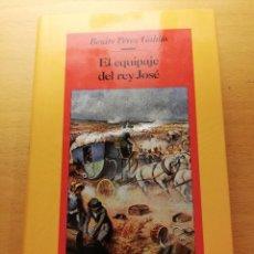 Libros de segunda mano: EL EQUIPAJE DEL REY JOSÉ (BENITO PÉREZ GALDÓS) CÍRCULO DE LECTORES. Lote 156557178