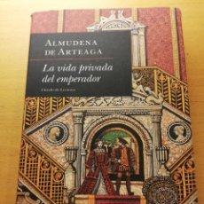 Libros de segunda mano: LA VIDA PRIVADA DEL EMPERADOR (ALMUDENA DE ARTEAGA) CÍRCULO DE LECTORES. Lote 156557542