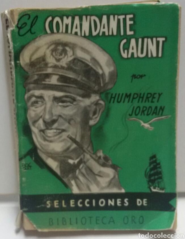 EL COMANDANTE GAUNT POR HUMPHREY JORDAN (Libros de Segunda Mano (posteriores a 1936) - Literatura - Narrativa - Novela Histórica)