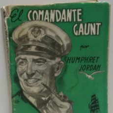 Libros de segunda mano: EL COMANDANTE GAUNT POR HUMPHREY JORDAN. Lote 156559460