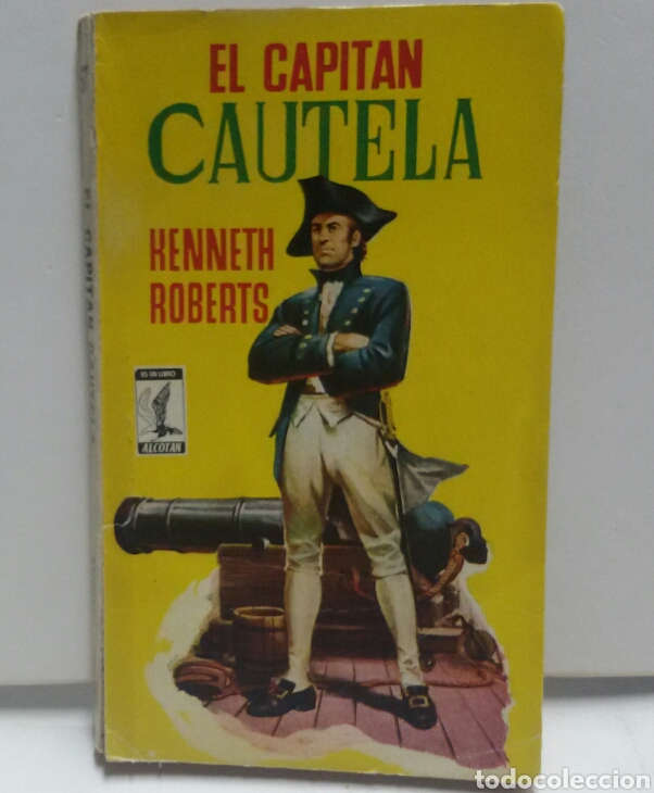 ALCONTAN N67 EDICIONES GP1958 EL CAPITÁN CAUTELA .KENNETH ROBERTS (Libros de Segunda Mano (posteriores a 1936) - Literatura - Narrativa - Novela Histórica)