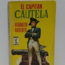 Libros de segunda mano: ALCONTAN N67 EDICIONES GP1958 EL CAPITÁN CAUTELA .KENNETH ROBERTS. Lote 156560072