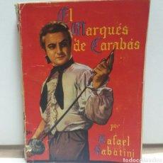 Libros de segunda mano: EL MARQUÉS DE CARABAS DE RAFAEL SABATINI. Lote 156562380