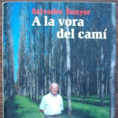 Libros de segunda mano: A LA VORA DEL CAMI. SALVADOR SUNYER. Lote 156569254
