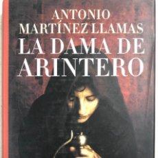 Libros de segunda mano: LA DAMA DE ARINTERO. ATONIO MARTINEZ LLAMAS. MR EDICIONES. MADRID 2006. PAGS 341. . Lote 156811070