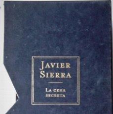 Libros de segunda mano: JAVIER SIERRA - LA CENA SECRETA. Lote 156870338
