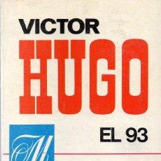 Libros de segunda mano: EL 93, VÍCTOR HUGO. Lote 157214434