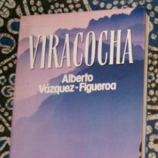 Libros de segunda mano: VIRACOCHA ALBERTO VÁZQUEZ-FIGUEROA . Lote 157275494