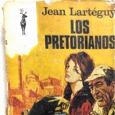 Libros de segunda mano: LOS PRETORIANOS. JEAN LARTEGUY. BARCELONA 1969. PAGS 320.. Lote 157327414