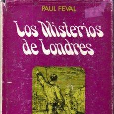 Libros de segunda mano: PAUL FEVAL : LOS MISTERIOS DE LONDRES (TABER, 1970). Lote 157367770