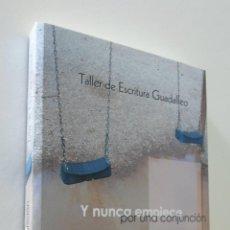 Libros de segunda mano: Y NUNCA EMPIECE POR UNA CONJUNCIÓN - AYUDARTE GRANADOS, FRANCISCO. Lote 157669674