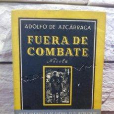 Libros de segunda mano: FUERA DE COMBATE - ADOLFO DE AZCARRAGA - GUERRA CIVIL - 1948 - PRIMERA EDICION -. Lote 157730230