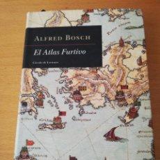 Libros de segunda mano: EL ATLAS FURTIVO (ALFRED BOSCH) CÍRCULO DE LECTORES. Lote 157914386