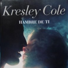 Libros de segunda mano: KRESLEY COLE- HAMBRE DE TÍ - 1º EDICIÓN SEPTIEMBRE 2009 - EDITORIAL PLANETA - TAPA BLANDA. Lote 158132862