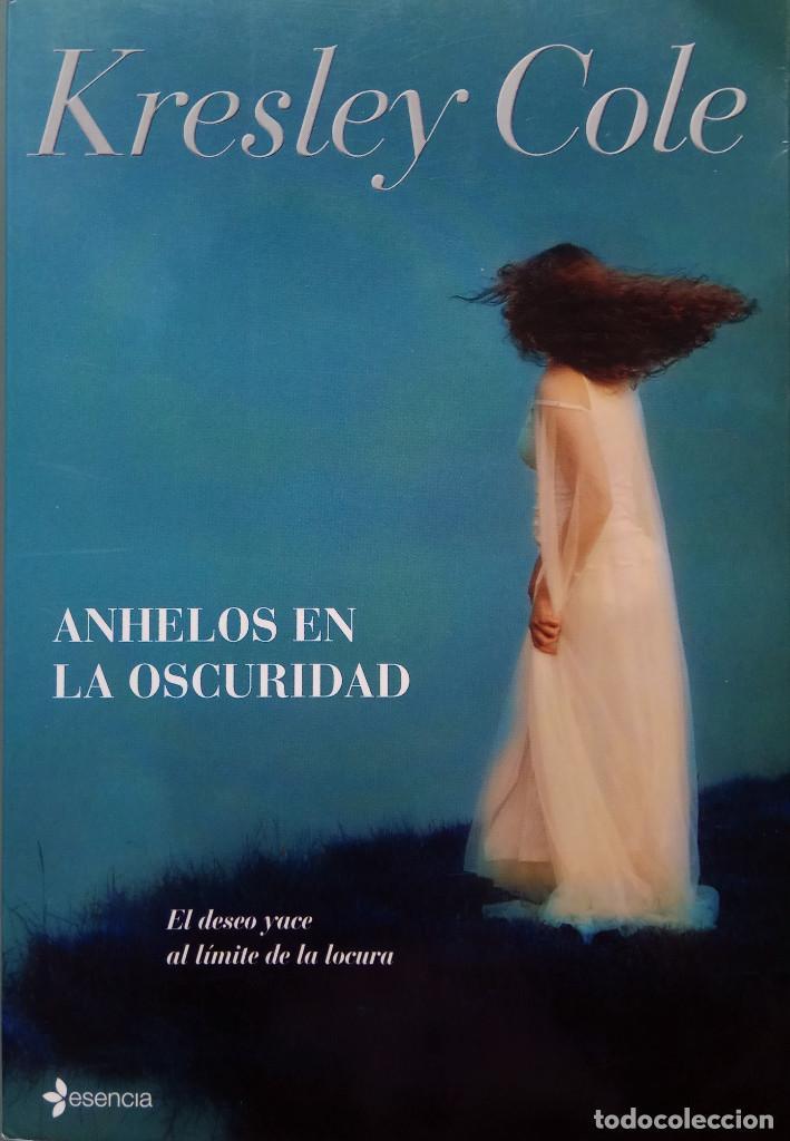 KRESLEY COLE - ANHELOS EN LA OSCURIDAD - 1º EDICIÓN ENERO 2010 - EDITORIAL PLANETA - TAPA BLANDA (Libros de Segunda Mano (posteriores a 1936) - Literatura - Narrativa - Novela Histórica)