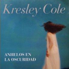 Libros de segunda mano: KRESLEY COLE - ANHELOS EN LA OSCURIDAD - 1º EDICIÓN ENERO 2010 - EDITORIAL PLANETA - TAPA BLANDA. Lote 158133702