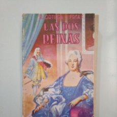 Libros de segunda mano: LAS DOS REINAS. RAMON ORTEGA Y FRIAS. EDITORIAL TESORO MADRID 1946. TDK377A. Lote 158385130
