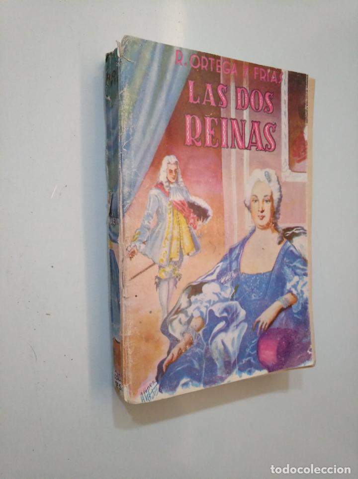 Libros de segunda mano: LAS DOS REINAS. RAMON ORTEGA Y FRIAS. EDITORIAL TESORO MADRID 1946. TDK377A - Foto 2 - 158385130