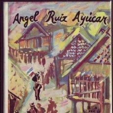 Libros de segunda mano: LA LEY OLVIDADA. ÁNGEL RUIZ AYÚCAR. MADRID 1963. BULLÓN. . Lote 158418402