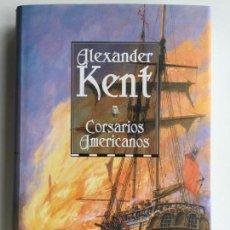 Libros de segunda mano: CORSARIOS AMERICANOS - ALEXANDER KENT - EDITORIAL NORAY 3. Lote 158461978