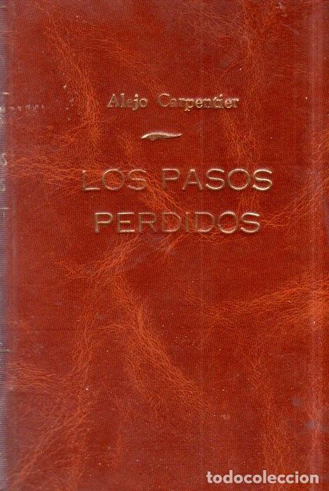 LOS PASOS PERDIDOS. ALEJO CARPENTIER. E. D. I. A. P. S. A. 1ª EDICION. 1953. 2000 EJEMPLARES. (Libros de Segunda Mano (posteriores a 1936) - Literatura - Narrativa - Novela Histórica)