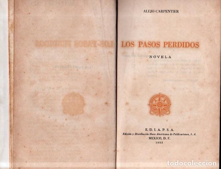 Libros de segunda mano: LOS PASOS PERDIDOS. ALEJO CARPENTIER. E. D. I. A. P. S. A. 1ª EDICION. 1953. 2000 EJEMPLARES. - Foto 6 - 158508822