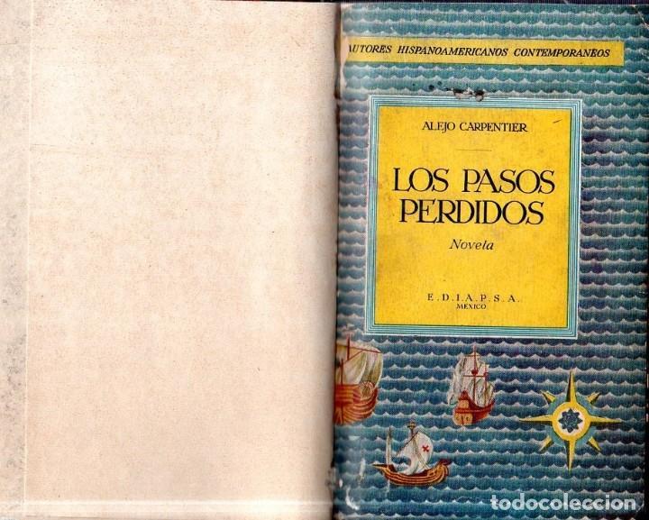 Libros de segunda mano: LOS PASOS PERDIDOS. ALEJO CARPENTIER. E. D. I. A. P. S. A. 1ª EDICION. 1953. 2000 EJEMPLARES. - Foto 3 - 158515978