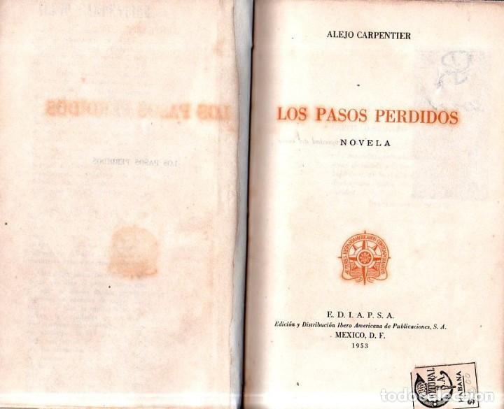 Libros de segunda mano: LOS PASOS PERDIDOS. ALEJO CARPENTIER. E. D. I. A. P. S. A. 1ª EDICION. 1953. 2000 EJEMPLARES. - Foto 5 - 158515978
