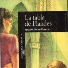 Libros de segunda mano: LA TABLA DE FLANDES. ARTURO PÉREZ REVERTE. Lote 158720646