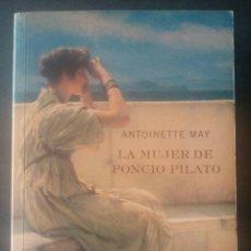Libros de segunda mano: CTC - LA MUJER DE PONCIO PILATES - ANTONIETTE MAY - BOOKS4POCKETS - BUEN ESTADO. Lote 158761050