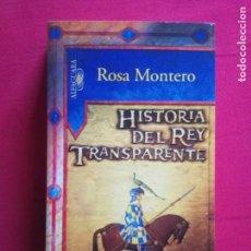 Libros de segunda mano: HISTORIA DEL REY TRANSPARENTE POR ROSA MONTERO EDITORIAL ALFAGUARA 2005. Lote 158910230