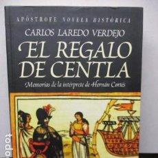 Libros de segunda mano - EL REGALO DE CENTLA. - CARLOS LAREDO VERDEJO. APOSTROFE - muy buen estado - 159103278